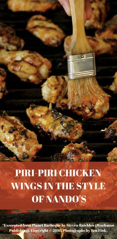Delicious Steven Raichlen's recipe of chicken wings with South African influences. Barbecue Recipes, Bbq, Nando's Restaurant, Smoker Designs, Steven Raichlen, Piri Piri, Chicken Marsala, Chicken Wing Recipes, Grills