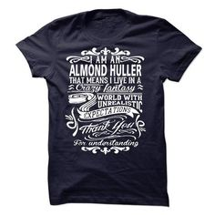 ALMOND HULLER T Shirts, Hoodies, Sweatshirts. GET ONE ==> https://www.sunfrog.com/Pets/ALMOND-HULLER-50867124-Guys.html?41382