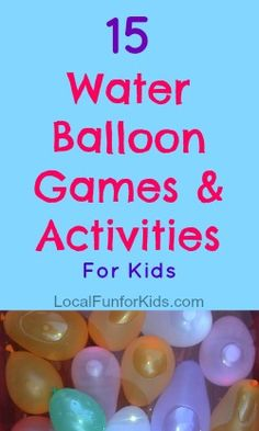 Water Balloon Games and Activities for Kids - Summer Fun!