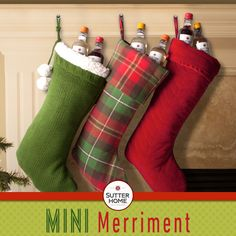 Here's a fun gift for all the wine lovers on your list. Stuff mini stockings with a pair of Sutter Home mini bottles, one that's their favorite and one you think they should try!