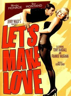 Marilyn Monroe and Yves Montand - Let's Make Love movie poster. (US film poster) . Best Movie Posters, Classic Movie Posters, Love Posters, Cinema Posters, Classic Movies, Old Movies, Vintage Movies, Lauren Bacall, Lets Make Love