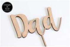 Dad Wooden Cake Topper : Design @ 409