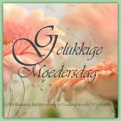 Image result for afrikaanse woorde vir moedersdag
