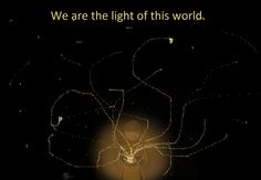 """""""We are the light of this world"""" (my edit)"""