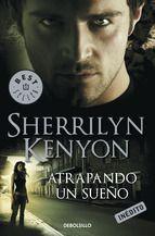 atrapando un sueño (cazadores oscuros 14) (ebook)-sherrilyn kenyon-9788499087771