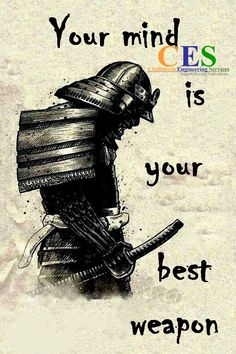samurai Poster - your mind is your best weapon - - Beverly - Motivation Wise Quotes, Great Quotes, Motivational Quotes, Inspirational Quotes, Strong Quotes, Samurai Quotes, Jiu Jutsu, Martial Arts Quotes, Warrior Quotes