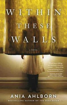 Within These Walls by Ania Ahlborn Rating: 4/5 #Horror #Paranormal #Thriller iRead | Bloggeretterized Click for review.