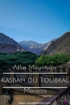 Discovering the Atlas Mountains in Morocco at Kasbah du Toubkal www.casualtravelist.com |#morocco|#hiking|#adventuretravel| #moroccotravel| #adventure