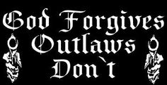 God Forgives Outlaws Don't