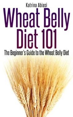 Wheat Belly Diet 101: The Beginner's Guide to the Wheat Belly Diet by Katrina Abiasi, http://www.amazon.com/dp/B00CR8YP68/ref=cm_sw_r_pi_dp_6KnMrb1P3NCGY