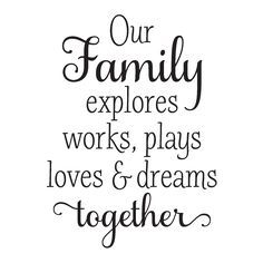 Super quotes family together wall decals Ideas Dream Quotes, New Quotes, Quotes For Him, Wall Quotes, Lyric Quotes, Family Quotes, Happy Quotes, Words Quotes, Quotes To Live By