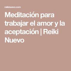Meditación para trabajar el amor y la aceptación | Reiki Nuevo