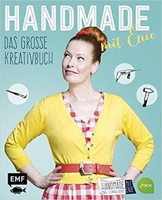 HANDMADE mit Enie – Das große Kreativbuch: Amazon.de: Enie van de Meiklokjes: Bücher