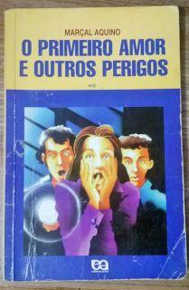 Do baú da Beta para o Abril Imperdível 2014 do Literatura de Mulherzinha: O primeiro amor e outros perigos, Marçal Aquino - http://livroaguacomacucar.blogspot.com.br/2014/04/cap-864-o-primeiro-amor-e-outros.html