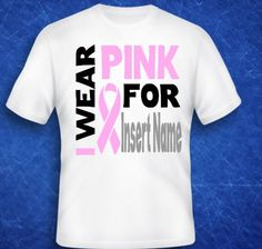 Breast Cancer Shirt// I Wear Pink For // breast cancer awareness//breast cancer support by TheLittleReasons on Etsy https://www.etsy.com/listing/244725677/breast-cancer-shirt-i-wear-pink-for
