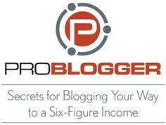 Blog Tips to Help You Make Money Blogging - ProBlogger