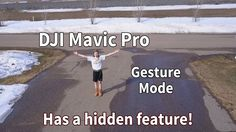 Mavic Pro for Beginners | Gesture Mode - There's a secret!