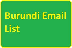 Burundi Email List for create your #burundiemaillist online email marketing campaigns online.You can buy from here Burundi Email List that will help you promote your products
