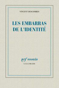 Vincent Descombes: Les embarras de l'identité, París, Gallimard, 2013, 304 p. 21 €