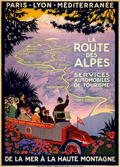 La route des Alpes, travel poster for PLM, ca. 1920 | Flickr - Photo Sharing!