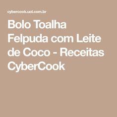 Bolo Toalha Felpuda com Leite de Coco - Receitas CyberCook