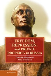 Freedom, repression, and private property in Russia / Vladimir Shlapentokh, Anna Arutunyan. -- New York :  Cambridge University Press,  cop. 2013.