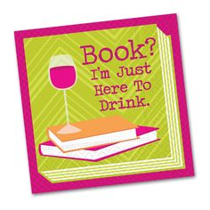 Book? I'm Just Here To Drink - Funny Cocktail Napkins - Napkins2go