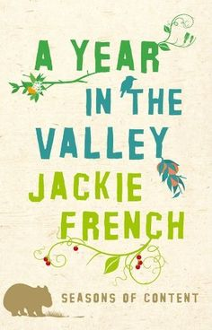 Year in the Valley: Seasons of Content by Jackie French, http://www.amazon.com/dp/B003Z0CI5W/ref=cm_sw_r_pi_dp_WdV4qb0EWCGC6