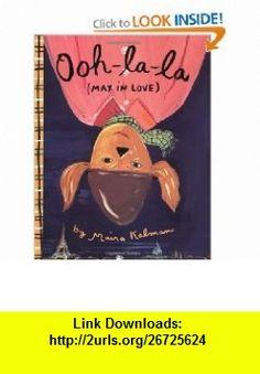 Ooh-la-la (Max in Love) (Picture Puffin) (9780140555370) Maira Kalman , ISBN-10: 0140555374  , ISBN-13: 978-0140555370 ,  , tutorials , pdf , ebook , torrent , downloads , rapidshare , filesonic , hotfile , megaupload , fileserve