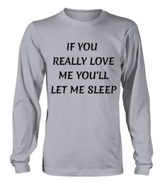 IF YOU  REALLY LOVE ME YOU'LL LET ME   => Check out this shirt by clicking the image, have fun :) Please tag, repin & share with your friends who would love it. Perfect Matching Couple Shirt, Valentine's Day Shirt, anniversaries shirt #valentines #love # #hoodie #ideas #image #photo #shirt #tshirt #sweatshirt #tee #gift #perfectgift #birthday #Christmas
