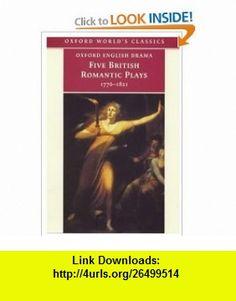 Five Romantic Plays, 1768-1821 (Oxford Worlds Classics) (9780192833167) Horace Walpole, Edward Burns, Paul Baines , ISBN-10: 0192833162  , ISBN-13: 978-0192833167 ,  , tutorials , pdf , ebook , torrent , downloads , rapidshare , filesonic , hotfile , megaupload , fileserve