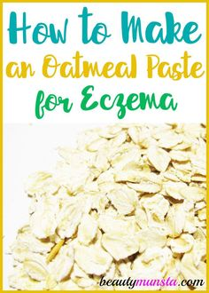 Learn how to make an oatmeal paste for eczema as a natural treatment for soothing relief! What's your first reaction when you notice your child scratching a patch of dry skin? Before you even confirm it's eczema – reach for the oats! Oatmeal is probably t Natural Treatments, Natural Remedies, Natural Remedy For Eczema, Natural Skin, Diet, Health, Oatmeal, Psoriasis Remedies, Home Remedies