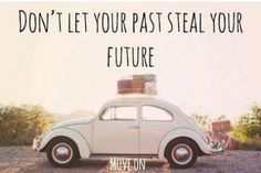 Don't let your past steal your future. #mindset #motivation