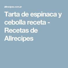 Tarta de espinaca y cebolla receta - Recetas de Allrecipes
