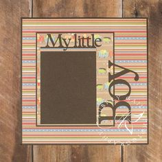 8 x 8 baby scrapbook pages   -Made 12x12 Scrapbook Page - My Little Boy - Baby Boy Scrapbook Page ...