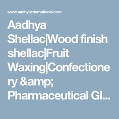 Here you will find the highest-quality shellac,glazing agents & coatings at very competitive prices. Confectioners Glaze, Confectionery, Shellac, It Is Finished, Amp, Fruit, Wood, Woodwind Instrument, Timber Wood