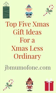 Top Five Xmas Gift Ideas A Xmas Less Ordinary: My Top Five Picks