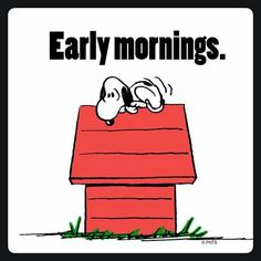 Early mornings. #Schulz #Snoopy #mornings