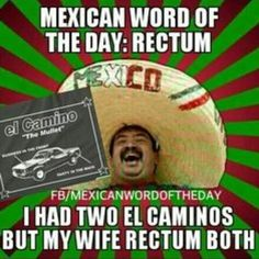 Funny Mexican Pictures And Jokes Mexican Word Of Day, Mexican Words, Word Of The Day, Funny As Hell, Haha Funny, Funny Jokes, Lol, Funny Stuff, Hilarious