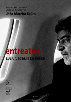 Entreatos - João Moreira Salles,