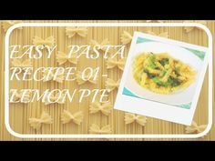 EASY DINNER-LEMON PASTA  PinkSwanBeauty — #PASTA #RECIPEOFTHEDAY #VIDEOOFTHEDAY #VEGETARIAN