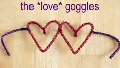 """Love"" goggles - awesome school valentine's party craft idea using pipe cleaners to make heart glasses by Happy Home Fairy"