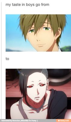 Free/Tokyo Ghoul Only, they forgot to mention this is true for anime boys only...and that's why my life is concentrated on watching anime 24/7 :D