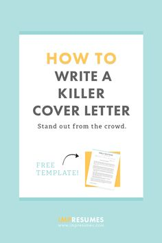 How To Write A Killer Cover Letter. Cover Letter Example Template to help you stand out from the crowd.