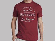 Camiseta Todos somos iguales, pero los nacidos en septiembre somos los mejores