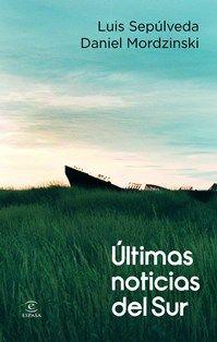 Literatura de Viajes - ultimas noticias del sur - luis sepulveda
