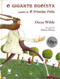 O gigante egoísta seguido de O príncipe feliz  O gigante egoísta seguido de O príncipe feliz, de Óscar Wilde