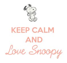 KEEP CALM AND LOVE SNOOPY . . . Because Loving Snoopy, Charlie Brown & The Peanuts Gang is Always a Great Idea !!<3
