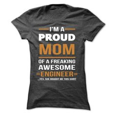 engineer mom, she bought me this shirt - T-shirt for you! (Engineer Tshirts)