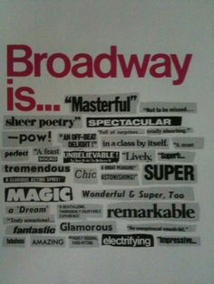 Broadway is...